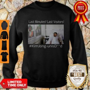 Premium Last Minutes Last Visitors Kim Jong Un Isdead Sweatshirt