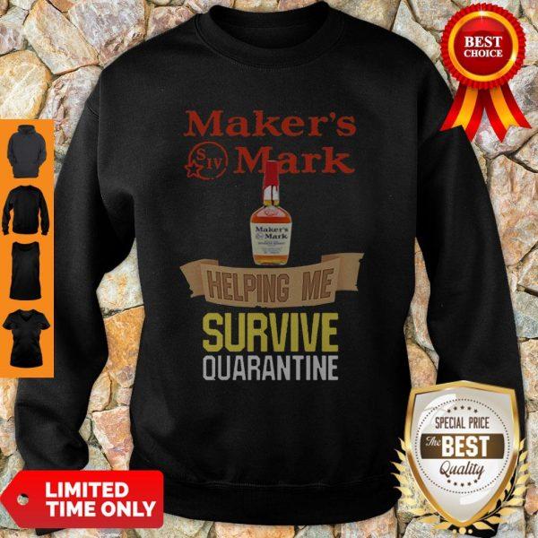 Top Maker's Mark Helping Me Survive Quarantine Sweatshirt