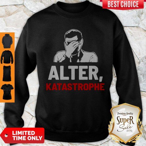 Nice Alter Katastrophe Sweatshirt