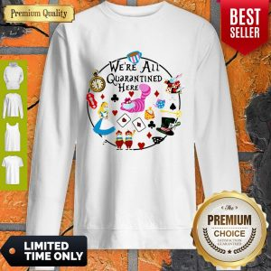 Funny Cartoon We're All Quarantined Here Covid-19 Sweatshirt