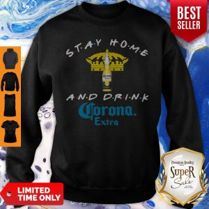 Official Stay Home And Drink Corona Extra Sweatshirt