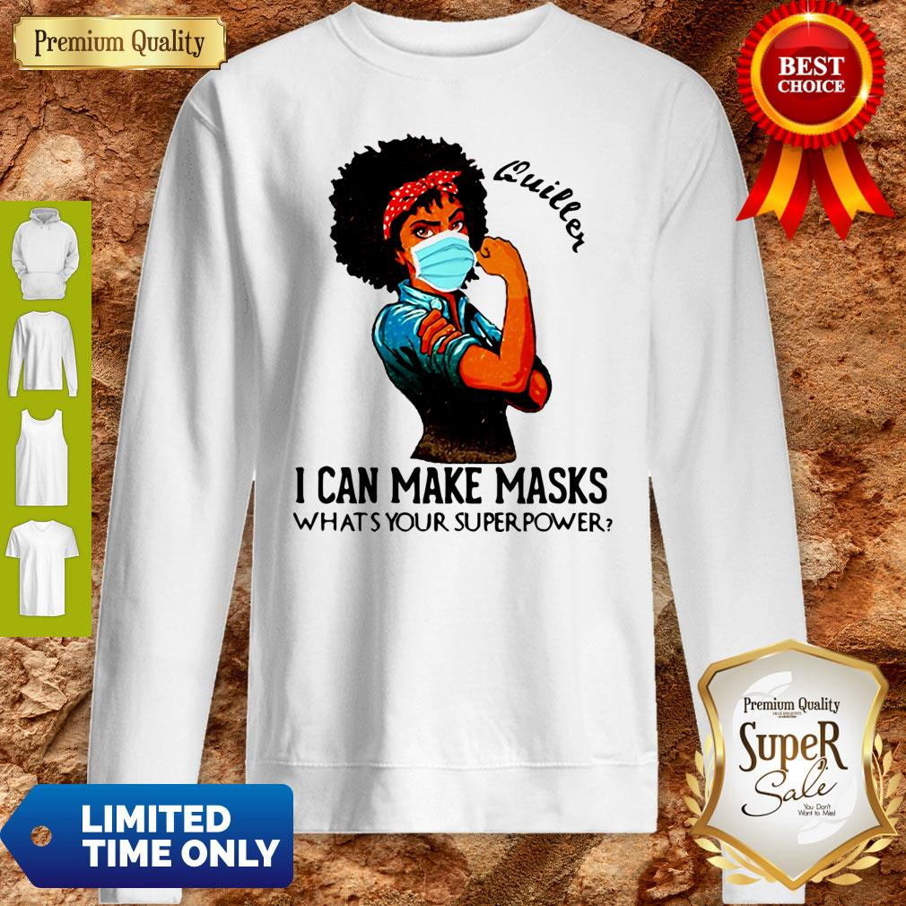 Pretty Black Girl Quilter I Can Make Masks What's Your Superpower Sweatshirt