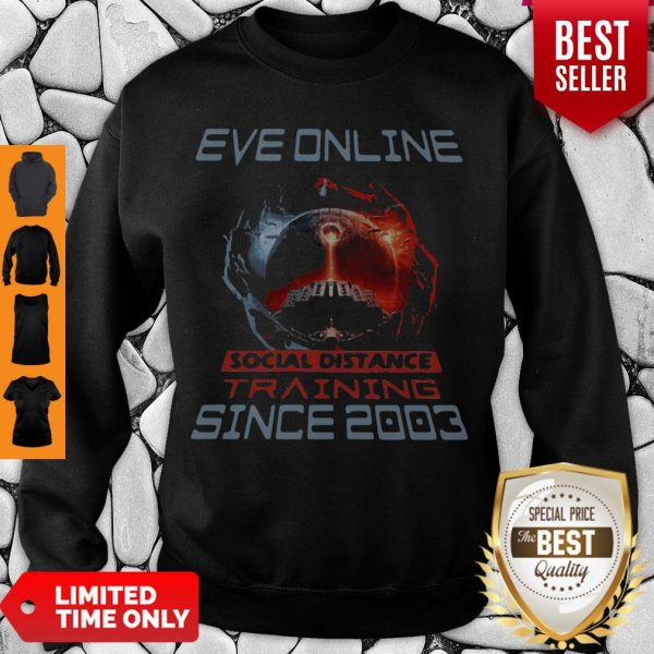 Nice Eve Online Social Distance Training Since 2003 Coronavirus Sweatshirt