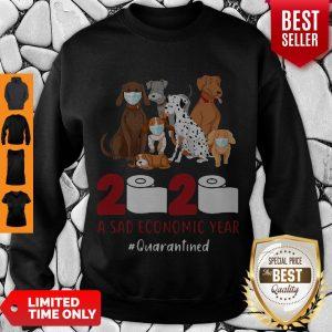 Official Dogs 2020 A Sad Economic Year #Quarantined Sweatshirt