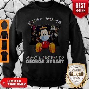 Premium Mickey Mouse Stay Home And Listen to George Strait Coronavirus Sweatshirt