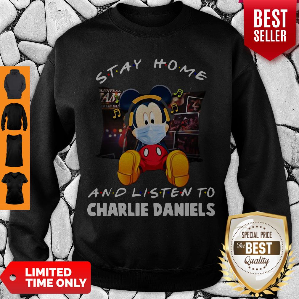 Official Mickey Mouse Stay Home And Listen To Charlie Daniels Corona Virus Sweatshirt