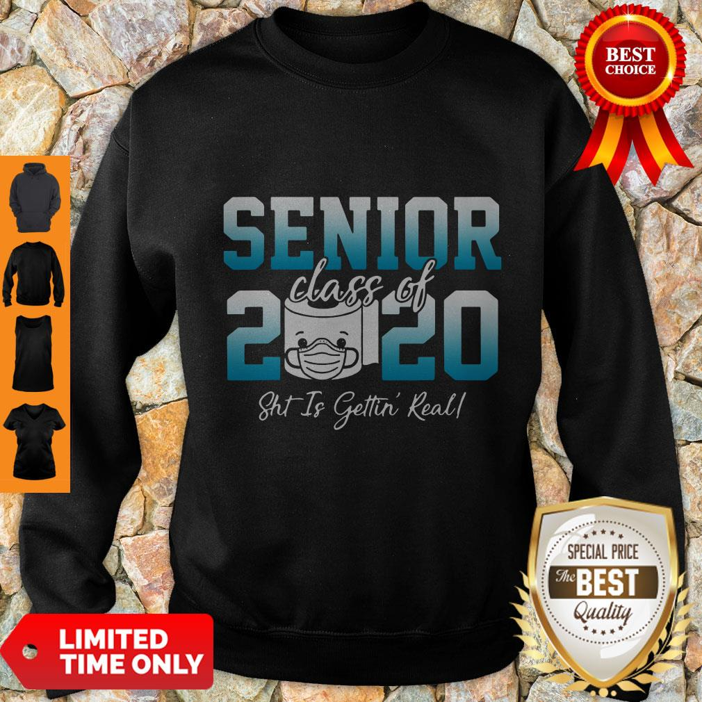 Premium Senior Class Of 2020 Shit Is Getting Real 2020 Toilet Paper Sweatshirt
