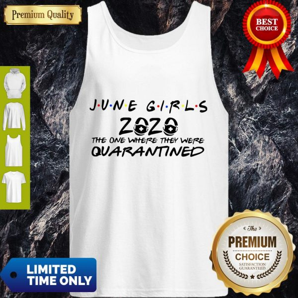 Premium June Girls 2020 The One Where They Were Quarantined Tank Top