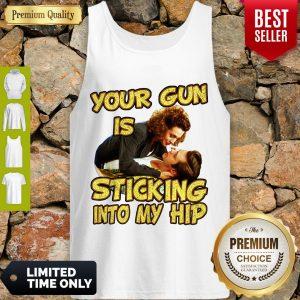 Good Your Gun Is Sticking Into My Hip Ace Ventura Tank Top