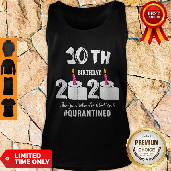 Top 10th Birthday 2020 The Year When Shit Got Real Pin Tank Top