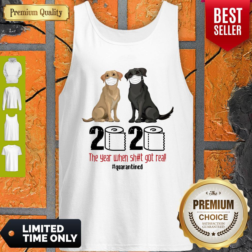 Good Labrador Retriever Face Mask 2020 The Year When Shit Got Real Quarantined Tank Top