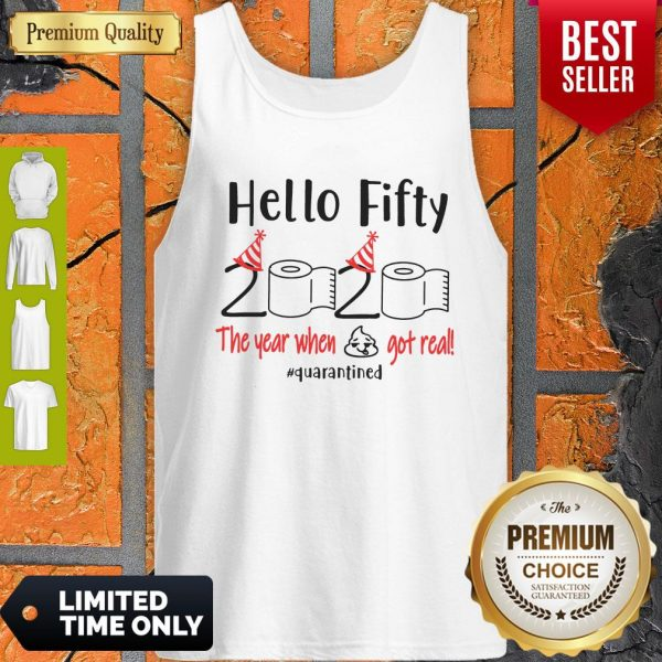 Pretty Hello Fifty 2020 The Year When Got Real Quarantined Tank Top