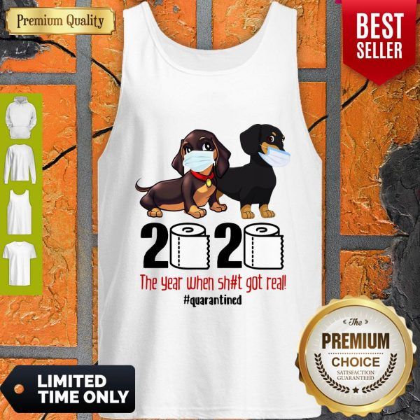 Funny Dachshund Face Mask 2020 The Year When Shit Got Real Quarantined Tank Top