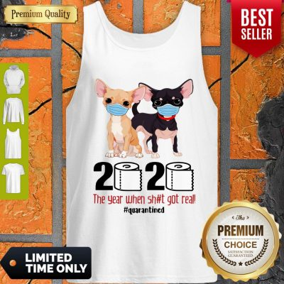 Top Chihuahua Face Mask 2020 The Year When Shit Got Real Quarantined Tank Top