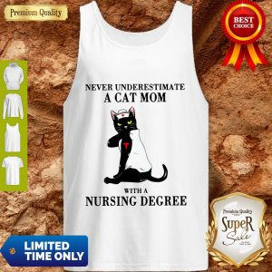 Funny Never Underestimate A Cat Mom With A Nursing Degree Tank Top