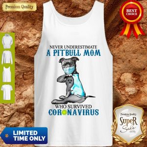 Official Never Underestimate A Pitbull Mom Who Survived Coronavirus Tank Top