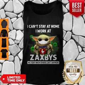 Pretty Baby Yoda Mask I Can't Stay At Home I Work At Zaxbys Coronavirus Tank Top
