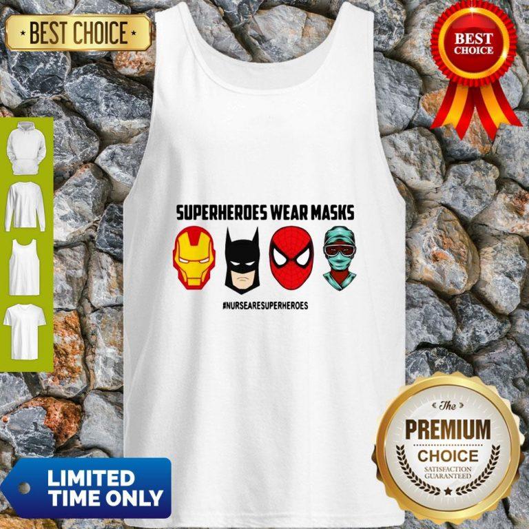 Top Superheroes Wear Masks Nurses Are Superheroes Tank Top