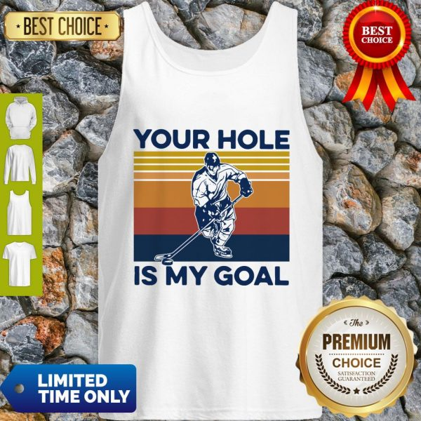 Pretty Hockey Your Hole Is My Goal Vintage Tank Top