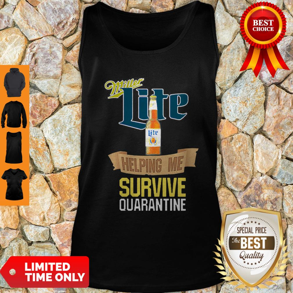 Nice Miller Lite Helping Me Survive Quarantine Covid-19 Tank Top