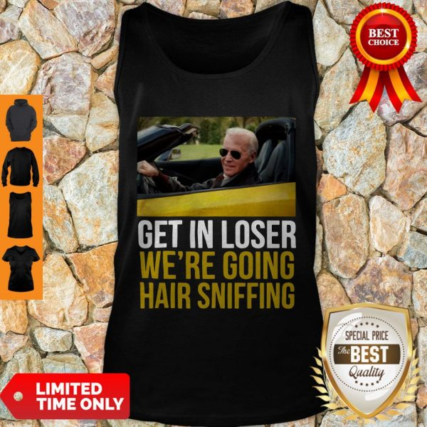 Premium Get In Loser We're Going Hair Sniffing Tank Top
