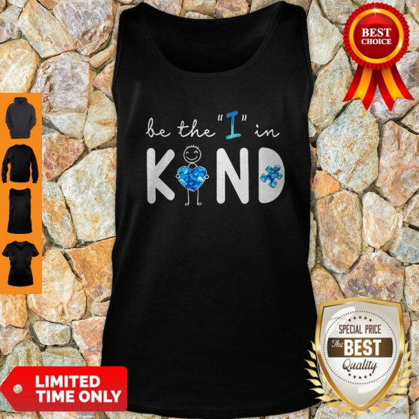 Top Be The I In Kind Autism Tank Top