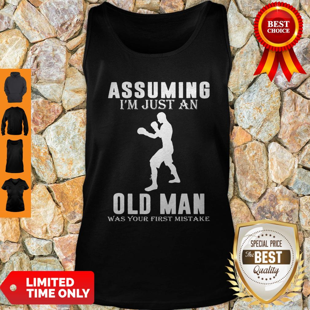 Funny Boxer Player Assuming I'm Jusst An Old Man Was Your First Mistake Tank Top