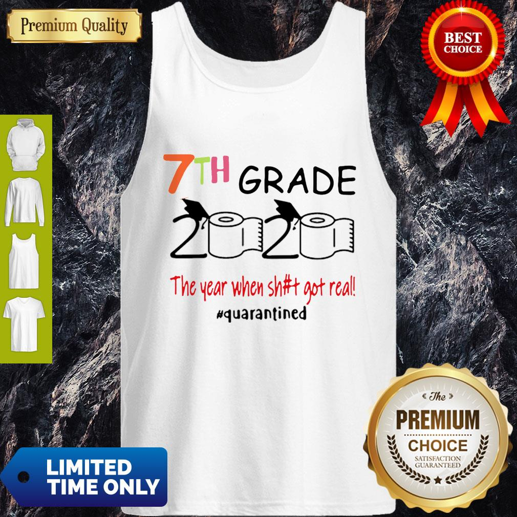 Nice 7th Grade 2020 The Year When Shit Got Real #Quarantined Tank Top