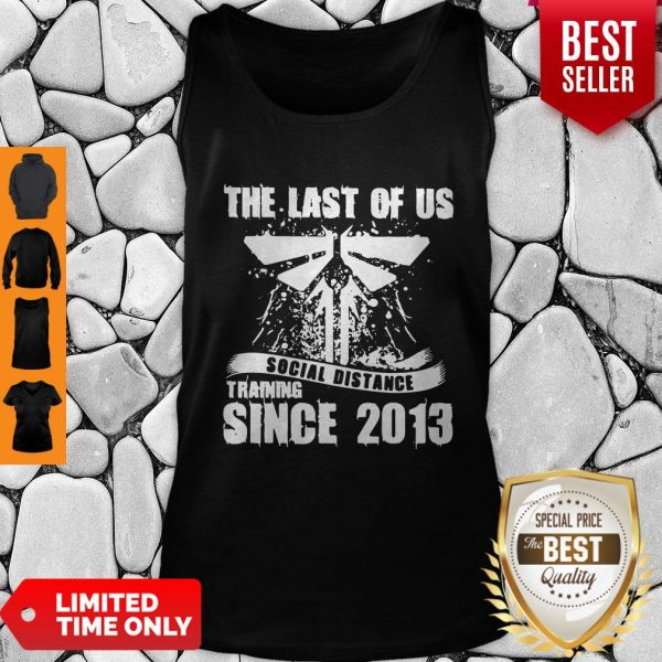 Official TLOU Social Distance Training Since 2013 Tank Top