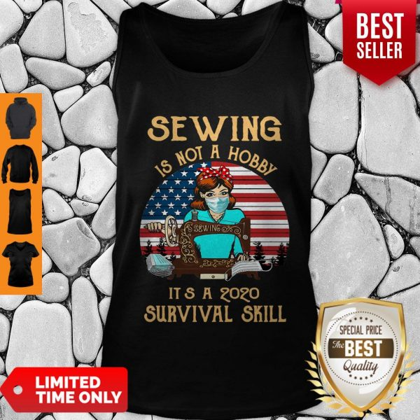 Nice Sewing Is Not A Hobby It's A 2020 Survival Skill Tank Top