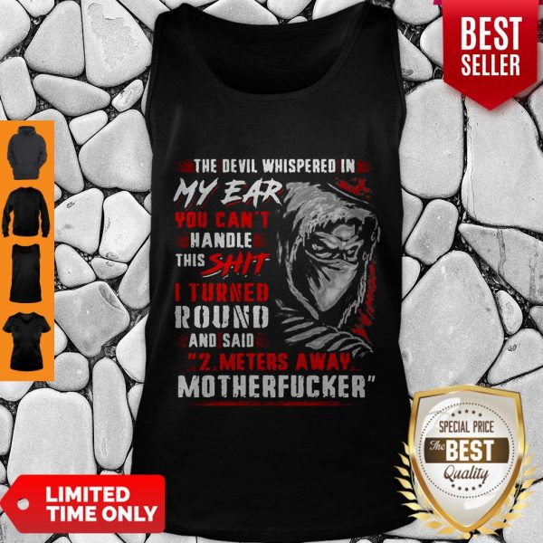 Official The Devil Whispered In My Ear You Can't Handle This Shit Motherfucker Tank Top