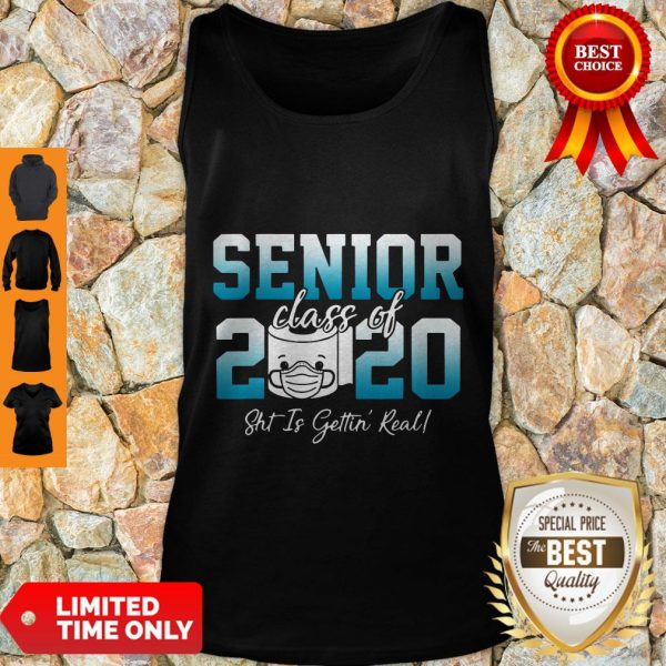 Premium Senior Class Of 2020 Shit Is Getting Real 2020 Toilet Paper Tank Top