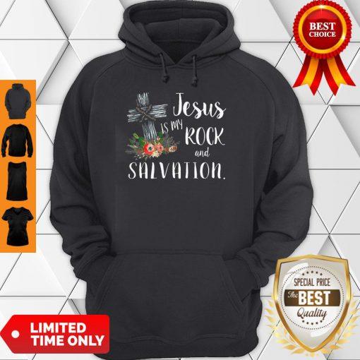 Top Flower Jesus Is My Rock And Salvation Hoodie
