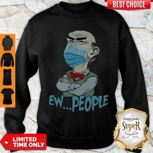 Top Jeff Dunham Face Mask Ew People Sweatshirt