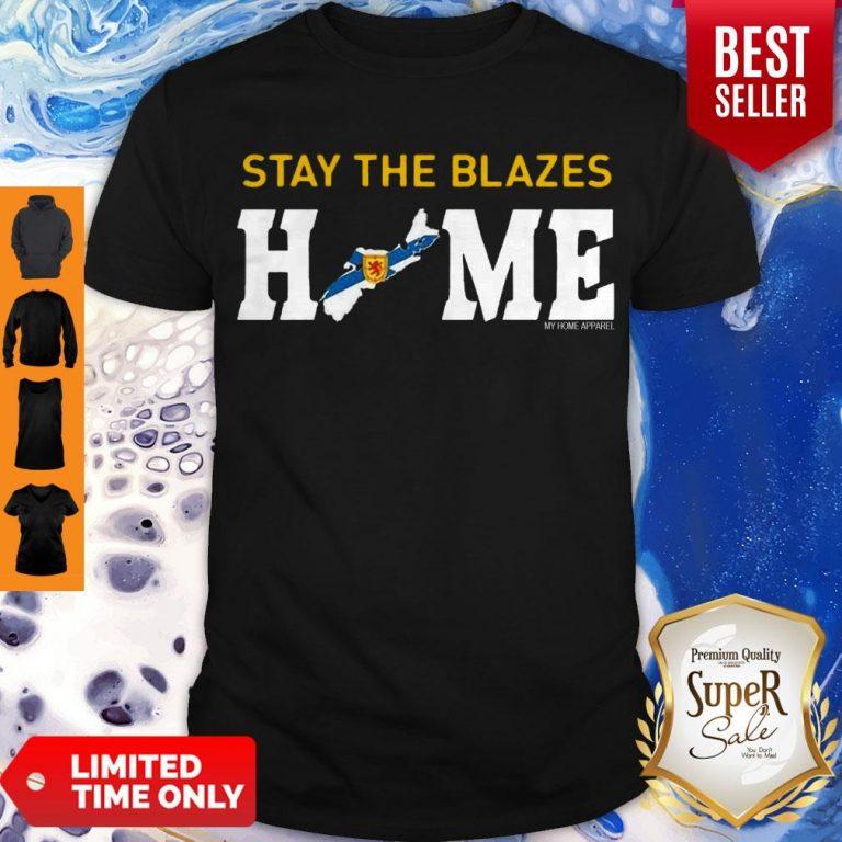 Top Nova Scotia Stay The Blazes Home My Home Apparel Shirt