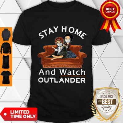 Top Stay Home And Watch Outlander Shirt