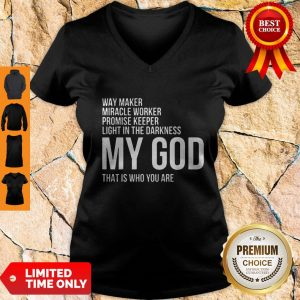 Top Way Maker Miracle Worker My God V-neck