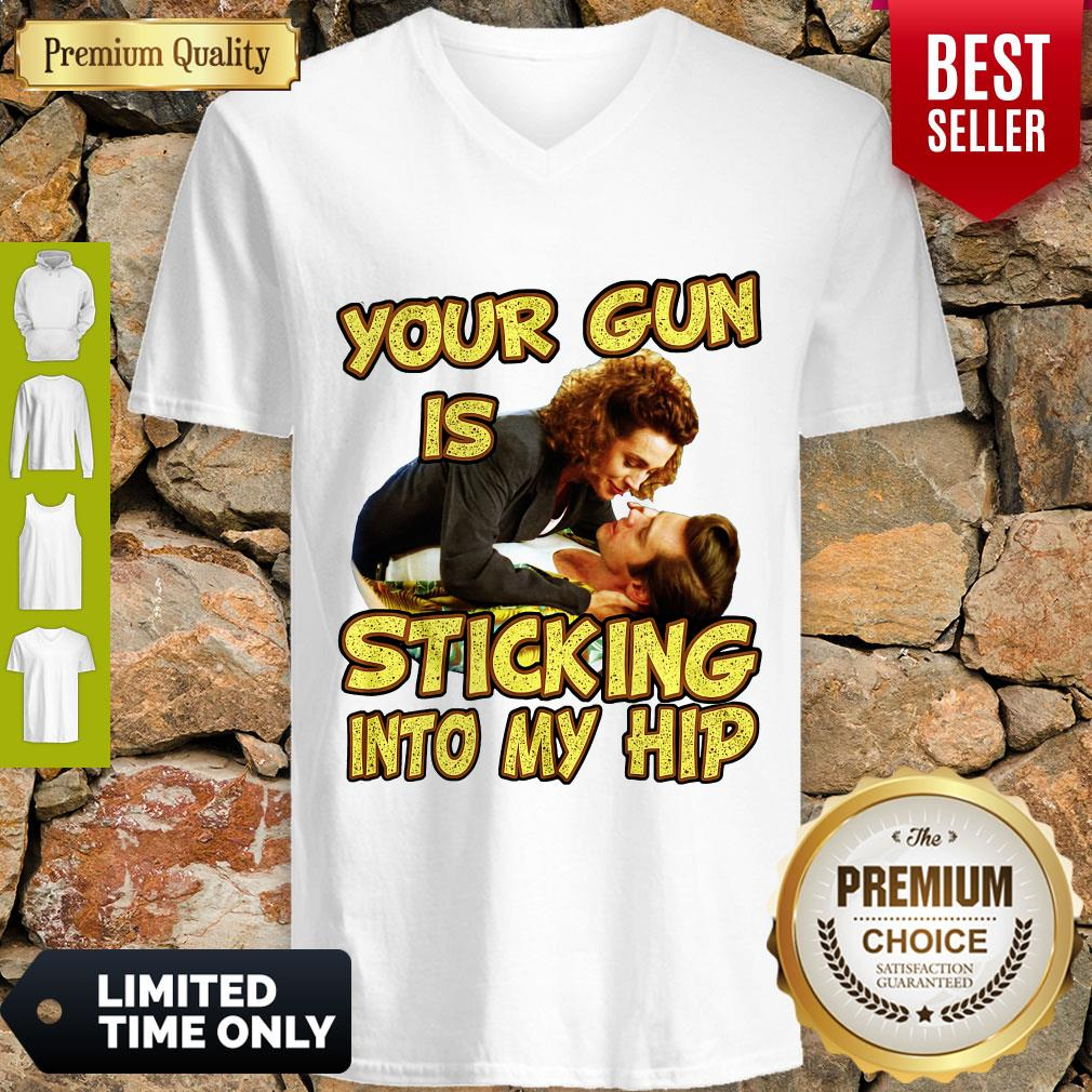 Good Your Gun Is Sticking Into My Hip Ace Ventura V-neck