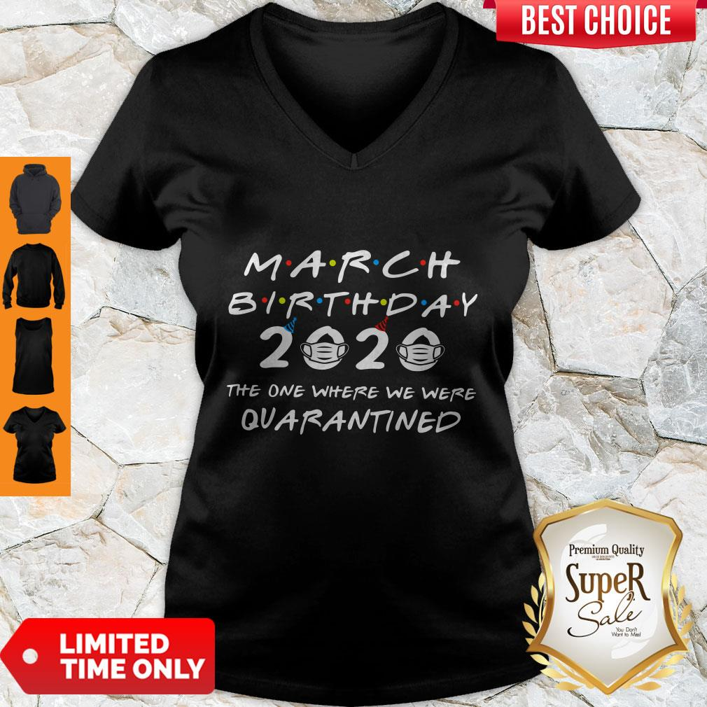 Funny March Birthday 2020 The One Where We Were Quarantined V-neck