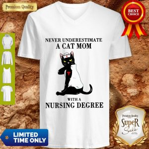 Funny Never Underestimate A Cat Mom With A Nursing Degree V-neck