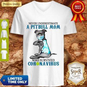 Official Never Underestimate A Pitbull Mom Who Survived Coronavirus V-neck