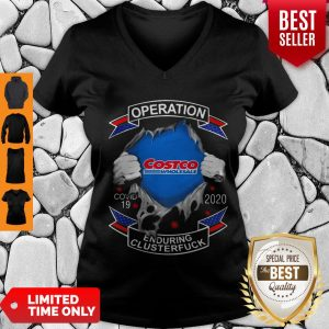 Funny Costco Wholesale Operation Covid-19 2020 Enduring Clusterfuck V-neck