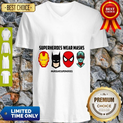Top Superheroes Wear Masks Nurses Are Superheroes V-neck