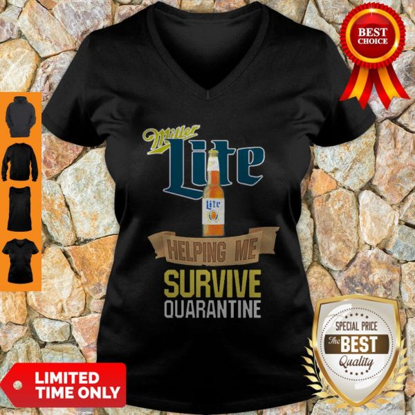 Nice Miller Lite Helping Me Survive Quarantine Covid-19 V-neck