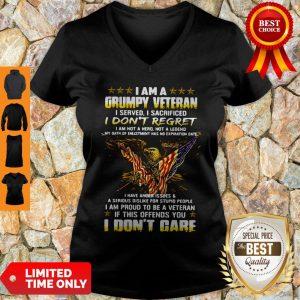 Official I Am A Grumpy Veteran I Served I Sacrificed I Don't Regret And I Don't Care V-neck