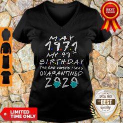 Funny May 1971 My 49th Birthday The One Where I Was Quarantined 2020 V-neck