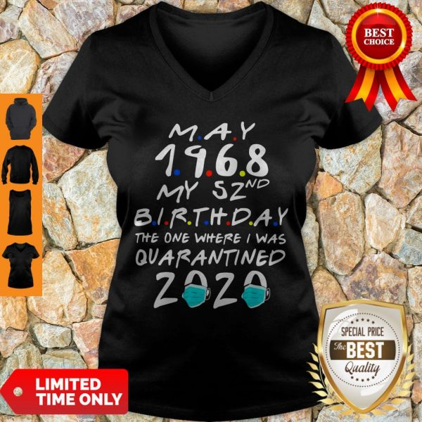Official May 1968 My 52nd Birthday The One Where I Was Quarantined 2020 V-neck