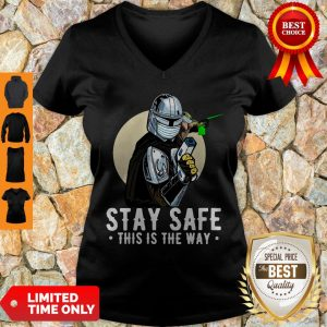 Premium Stay Safe This Is The Way V-neck