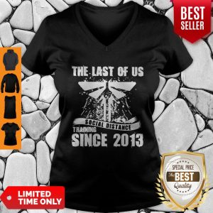 Official TLOU Social Distance Training Since 2013 V-neck