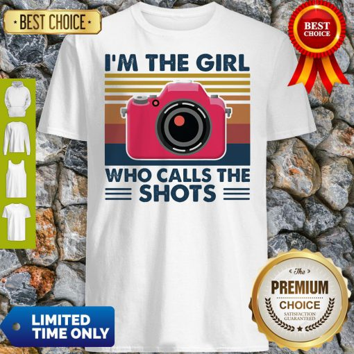 Awesome Camera I'm The Girl Who Calls The Shots Vintage Shirt